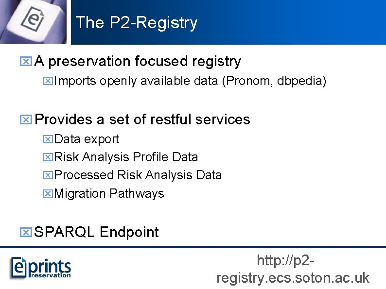 The P 2 -Registry x A preservation focused registry x. Imports openly available data