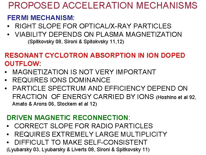 PROPOSED ACCELERATION MECHANISMS FERMI MECHANISM: • RIGHT SLOPE FOR OPTICAL/X-RAY PARTICLES • VIABILITY DEPENDS