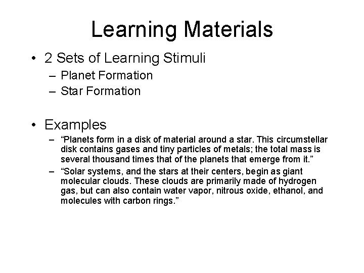 Learning Materials • 2 Sets of Learning Stimuli – Planet Formation – Star Formation