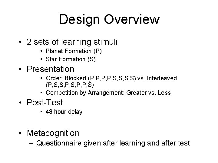 Design Overview • 2 sets of learning stimuli • Planet Formation (P) • Star