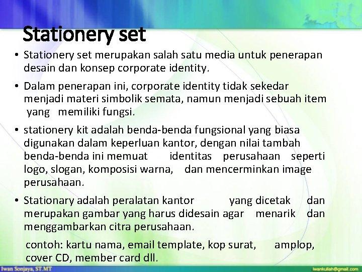 Stationery set • Stationery set merupakan salah satu media untuk penerapan desain dan konsep