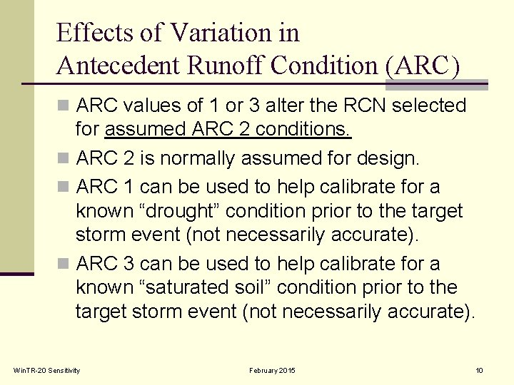Effects of Variation in Antecedent Runoff Condition (ARC) n ARC values of 1 or