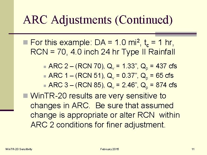 ARC Adjustments (Continued) n For this example: DA = 1. 0 mi 2, tc
