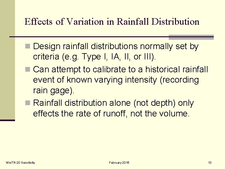 Effects of Variation in Rainfall Distribution n Design rainfall distributions normally set by criteria