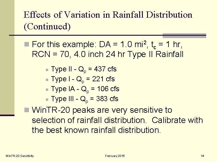 Effects of Variation in Rainfall Distribution (Continued) n For this example: DA = 1.