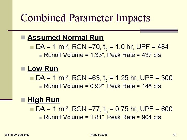 Combined Parameter Impacts n Assumed Normal Run n DA = 1 mi 2, RCN