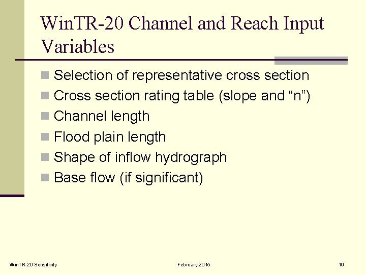 Win. TR-20 Channel and Reach Input Variables n Selection of representative cross section n