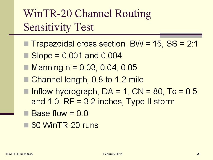Win. TR-20 Channel Routing Sensitivity Test n Trapezoidal cross section, BW = 15, SS