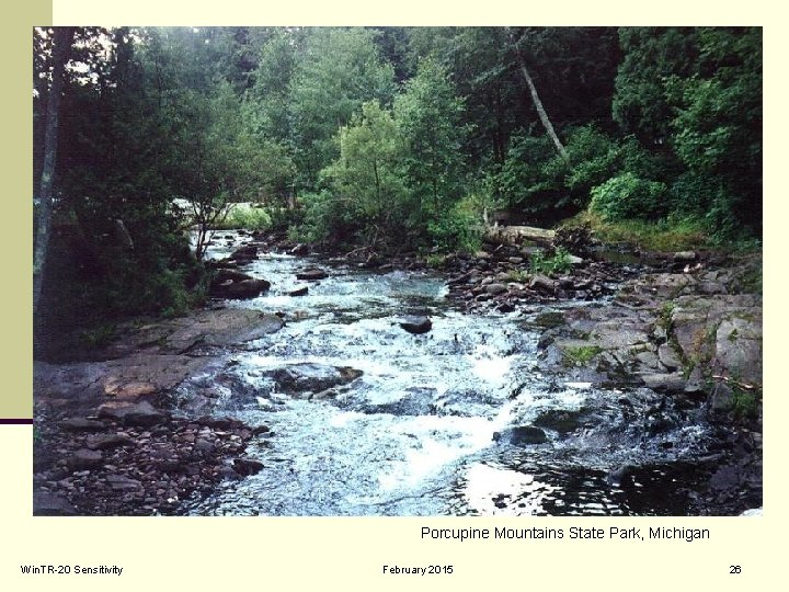 Porcupine Mountains State Park, Michigan Win. TR-20 Sensitivity February 2015 26