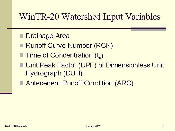 Win. TR-20 Watershed Input Variables n Drainage Area n Runoff Curve Number (RCN) n