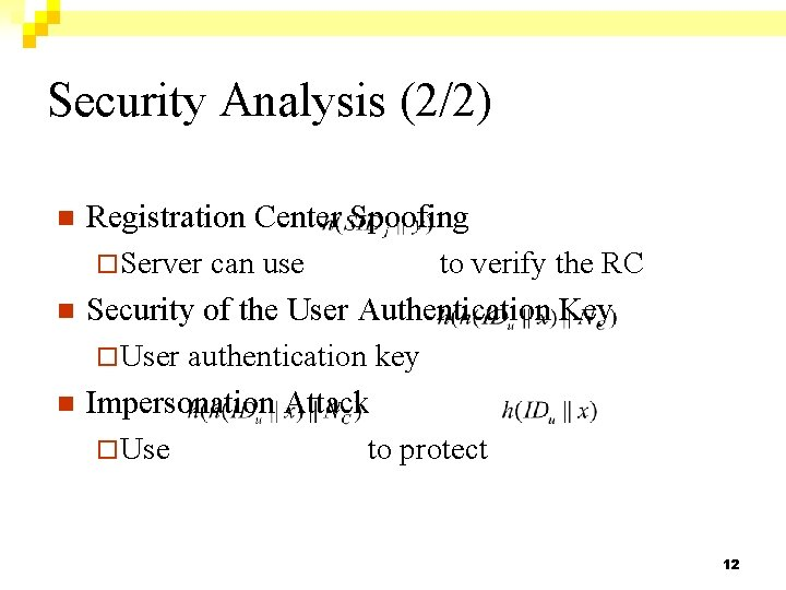 Security Analysis (2/2) n n n Registration Center Spoofing ¨ Server can use to