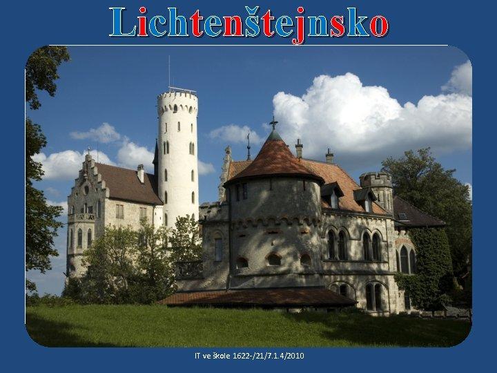 Lichtenštejnsko IT ve škole 1622 /21/7. 1. 4/2010