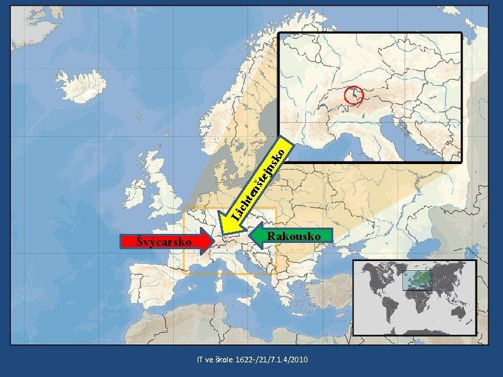 ko jns šte ten ch Li Švýcarsko Rakousko IT ve škole 1622 /21/7. 1.