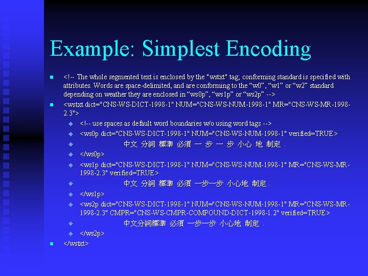 Example: Simplest Encoding n n n <!-- The whole segmented text is enclosed by
