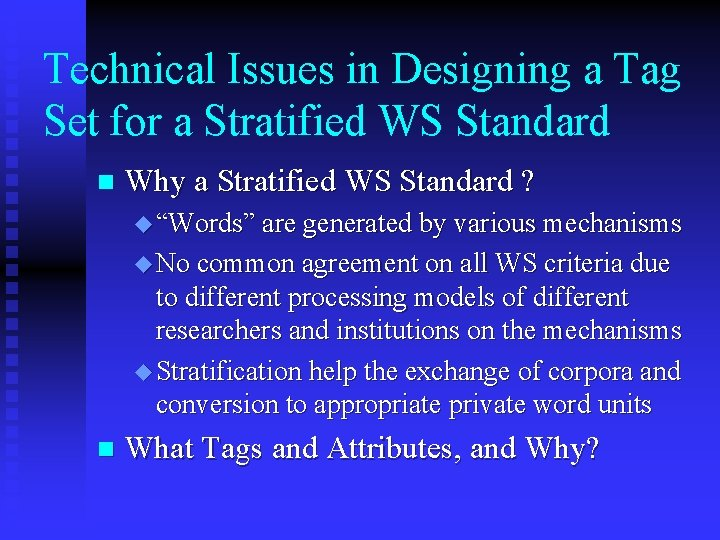 Technical Issues in Designing a Tag Set for a Stratified WS Standard n Why