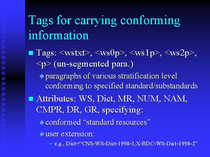 Tags for carrying conforming information n Tags: <wstxt>, <ws 0 p>, <ws 1 p>,