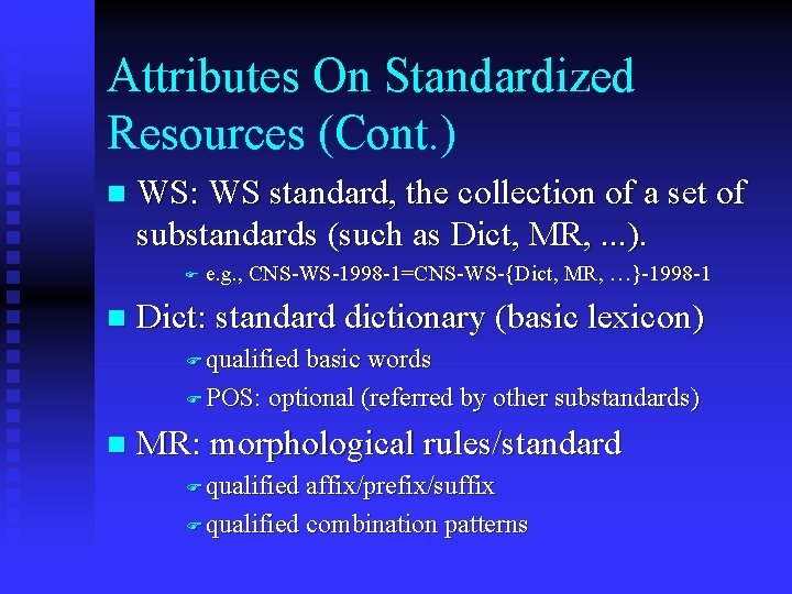 Attributes On Standardized Resources (Cont. ) n WS: WS standard, the collection of a