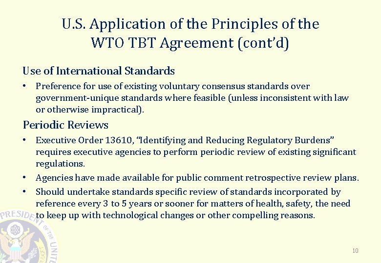 U. S. Application of the Principles of the WTO TBT Agreement (cont'd) Use of