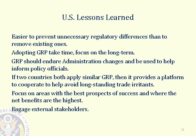U. S. Lessons Learned Easier to prevent unnecessary regulatory differences than to remove existing