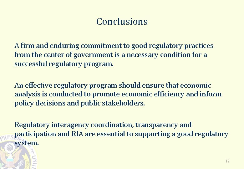 Conclusions A firm and enduring commitment to good regulatory practices from the center of