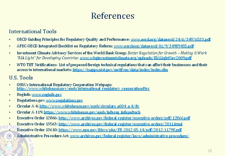 References International Tools • OECD Guiding Principles for Regulatory Quality and Performance: www. oecd.