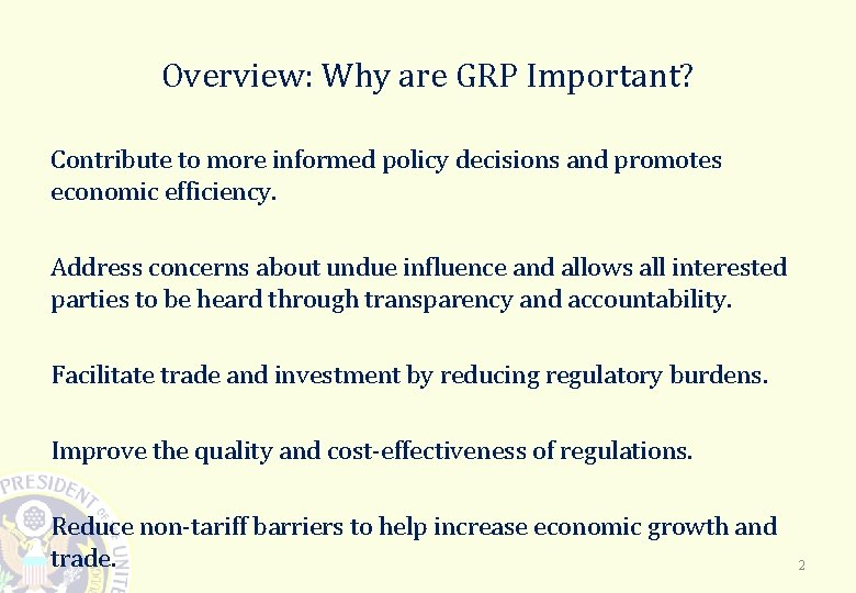 Overview: Why are GRP Important? Contribute to more informed policy decisions and promotes economic