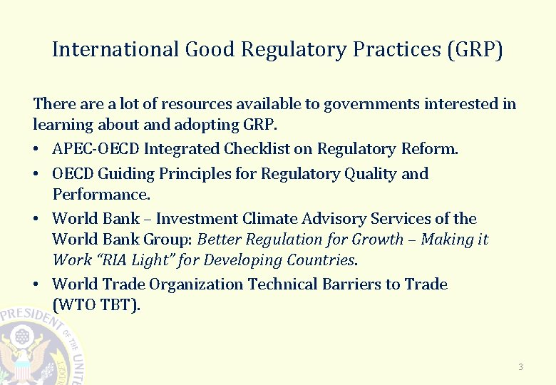 International Good Regulatory Practices (GRP) There a lot of resources available to governments interested