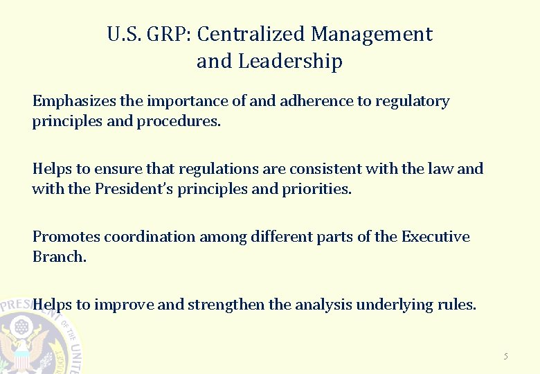 U. S. GRP: Centralized Management and Leadership Emphasizes the importance of and adherence to