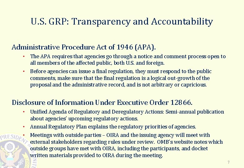 U. S. GRP: Transparency and Accountability Administrative Procedure Act of 1946 (APA). • The