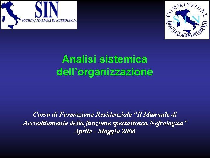 """Analisi sistemica dell'organizzazione Corso di Formazione Residenziale """"Il Manuale di Accreditamento della funzione specialistica"""