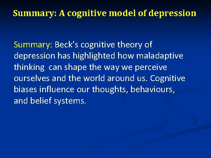 Summary: A cognitive model of depression Summary: Beck's cognitive theory of depression has highlighted