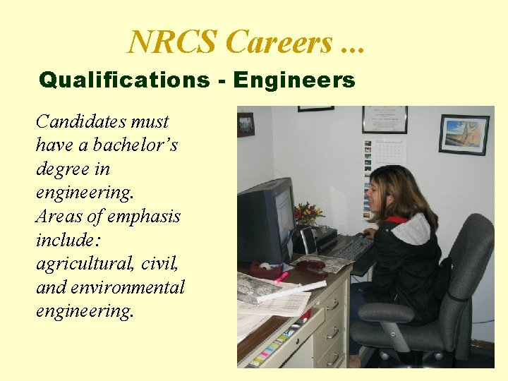NRCS Careers. . . Qualifications - Engineers Candidates must have a bachelor's degree in