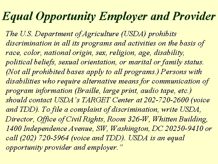 Equal Opportunity Employer and Provider The U. S. Department of Agriculture (USDA) prohibits discrimination