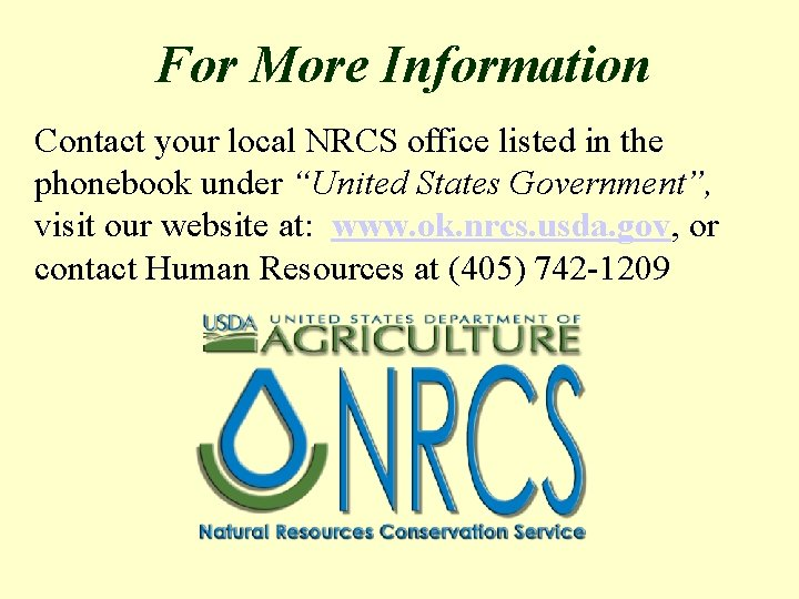 """For More Information Contact your local NRCS office listed in the phonebook under """"United"""