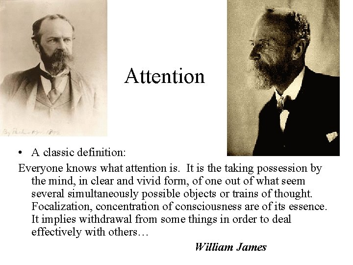 Attention • A classic definition: Everyone knows what attention is. It is the taking