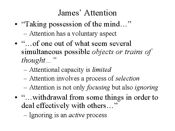 """James' Attention • """"Taking possession of the mind…"""" – Attention has a voluntary aspect"""