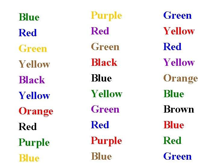 Blue Red Green Yellow Black Yellow Orange Red Purple Blue Purple Red Green Black