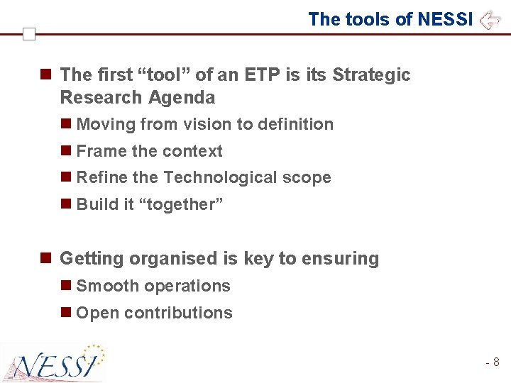 """The tools of NESSI n The first """"tool"""" of an ETP is its Strategic"""