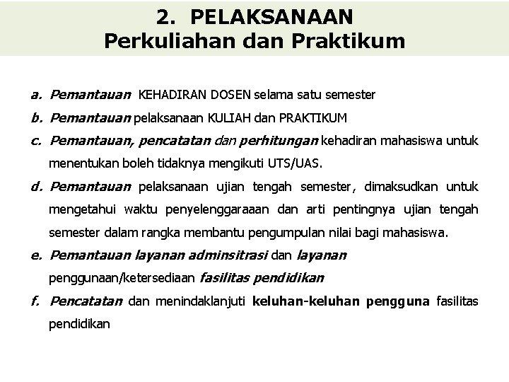 2. PELAKSANAAN Perkuliahan dan Praktikum a. Pemantauan KEHADIRAN DOSEN selama satu semester b. Pemantauan