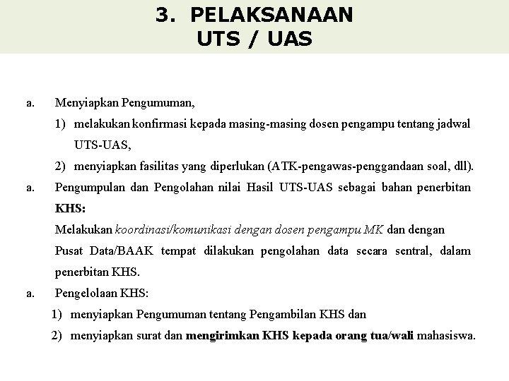 3. PELAKSANAAN UTS / UAS a. Menyiapkan Pengumuman, 1) melakukan konfirmasi kepada masing-masing dosen