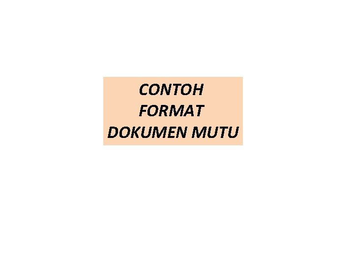 CONTOH FORMAT DOKUMEN MUTU