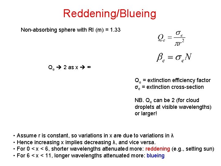 Reddening/Blueing Non-absorbing sphere with RI (m) = 1. 33 Qe 2 as x ∞