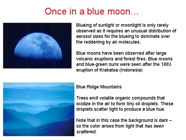 Once in a blue moon… Blueing of sunlight or moonlight is only rarely observed