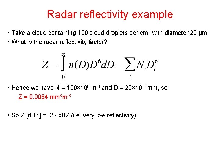Radar reflectivity example • Take a cloud containing 100 cloud droplets per cm 3
