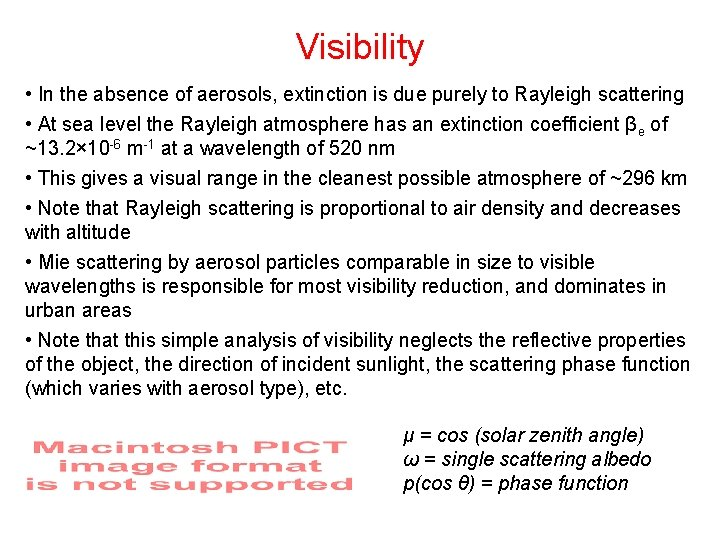 Visibility • In the absence of aerosols, extinction is due purely to Rayleigh scattering