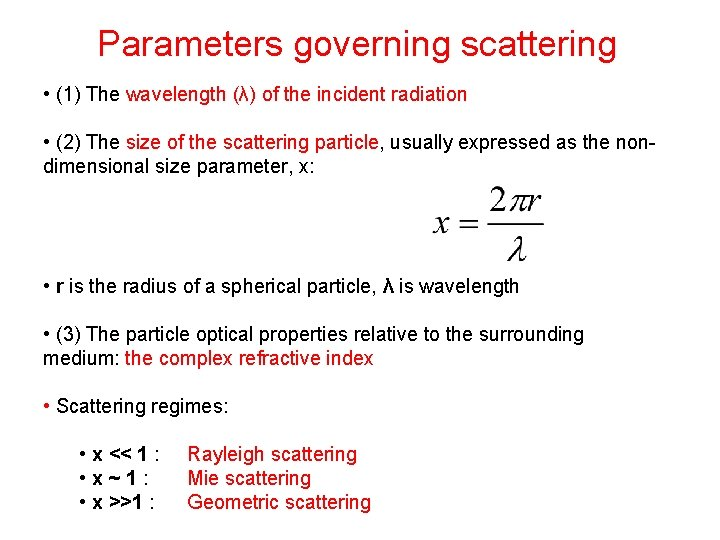 Parameters governing scattering • (1) The wavelength (λ) of the incident radiation • (2)