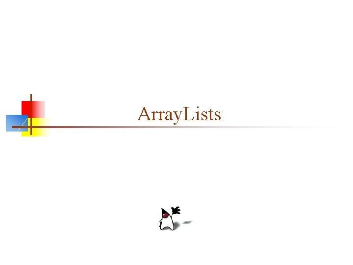 Array. Lists