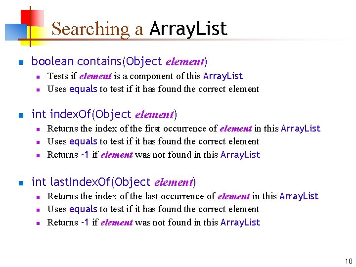 Searching a Array. List n boolean contains(Object element) n n n int index. Of(Object