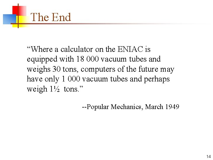 """The End """"Where a calculator on the ENIAC is equipped with 18 000 vacuum"""