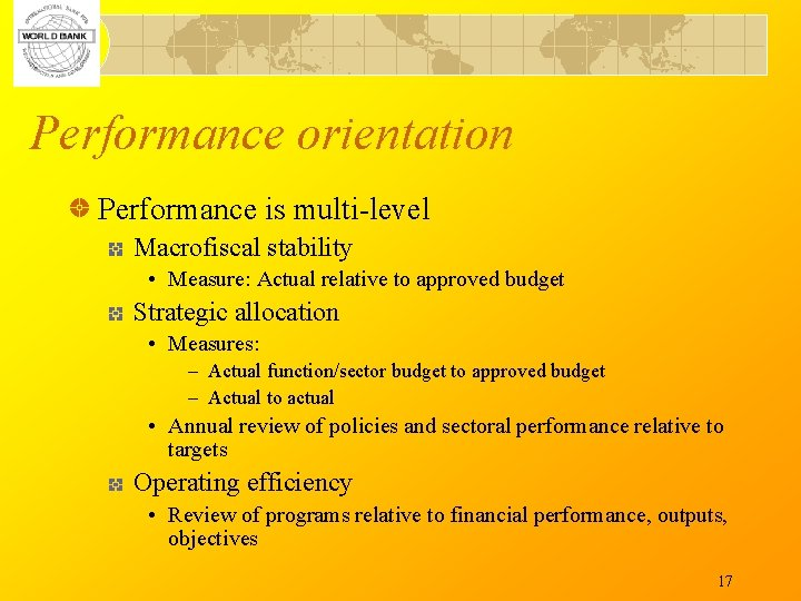 Performance orientation Performance is multi-level Macrofiscal stability • Measure: Actual relative to approved budget